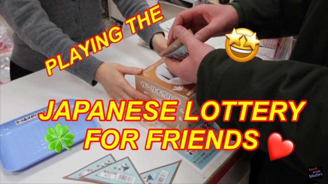 PLAYING THE JAPANESE LOTTERY FOR FRIENDS