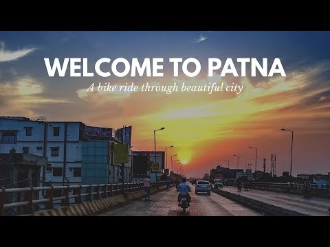 WELCOME TO PATNA - A bike ride through beautiful city