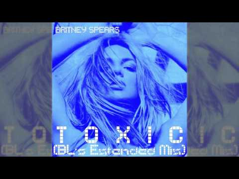Britney Spears - Toxic (BL's Extended Mix)