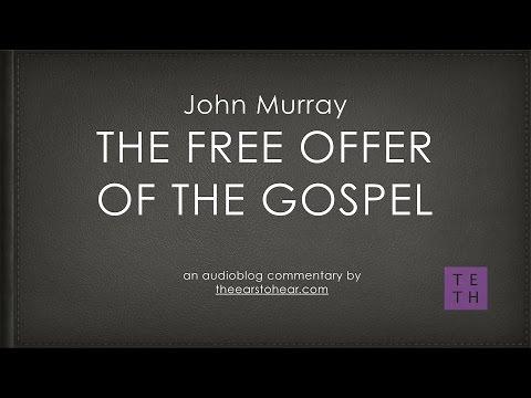 John Murray  The Free Offer of the Gospel  Examined