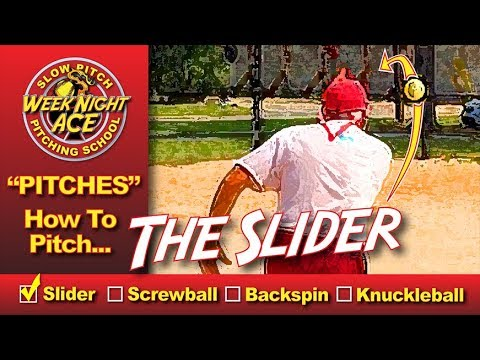 How To Pitch The Slider - Slow Pitch Softball Pitching School