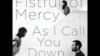 i don t want to waste your time fistful of mercy