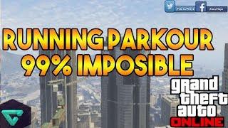 RUNNING PARKOUR 99% IMPOSIBLE | GTA V ONLINE
