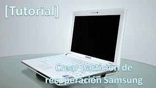 [Tutorial] Crear una partición de recuperación OEM en laptops Samsung