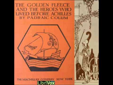 The Golden Fleece and the Heroes Who Lived Before Achilles (FULL Audiobook)