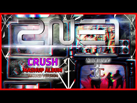 2NE1 - 'CRUSH' Album Mashup (Second Version) (Mashup by J2J) + Download Link