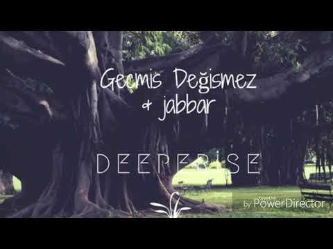 Deeperise - Geçmiş değişmez ft Jabbar