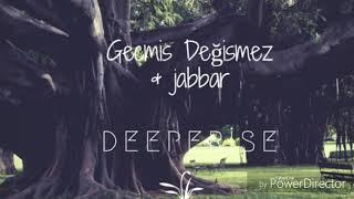 Deeperise - Geçmiş değişmez ft Jabbar Video