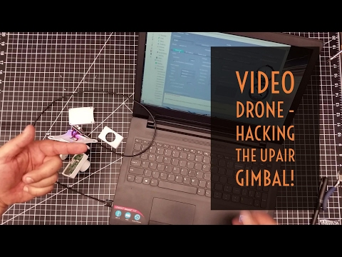 Video Drone - Hacking the UpAir Gimbal!