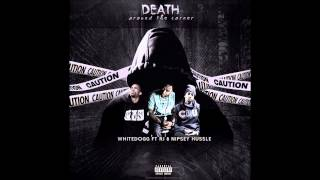 Mr.WhiteDogg - Death Around The Corner (Feat. RJ & Nipsey Hussle)