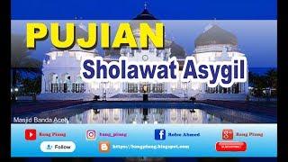 BIKIN ADEM !! Pujian lama yang buat hati tenang - Sholawat Asygil dan lengkap sejarahnya