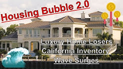 Housing Bubble 2.0 - Luxury Home Losers - California Inventory Wave Surges