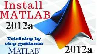 How to install MATLAB 2012a in window | official