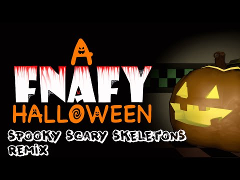 [A FNAFY Halloween] Spooky Scary Skeletons Remix