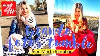 Creando FOTOS TUMBLR   con MARTA RIUMBAU