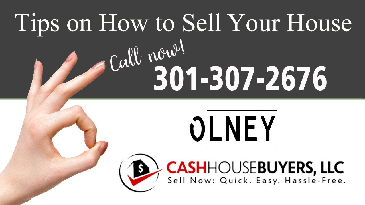 Tips Sell House Fast Olney | Call 301 307 2676 | We Buy Houses