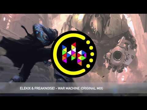 ELEKIX & Freaknoise! - War Machine (Original Mix) [Premiere]