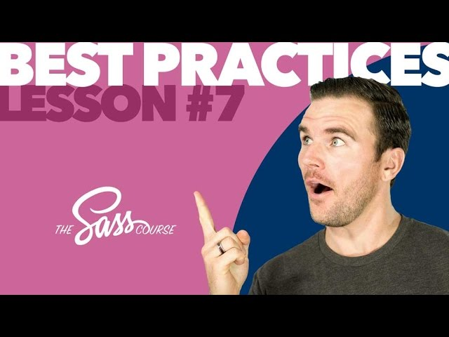 [#7] Sass Best Practices (Learn Sass)