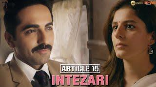 Intezari Article 15 | Full Video Song | Intezari Armaan Malik | Sad Song | Sad Songs |Sad Songs 2019