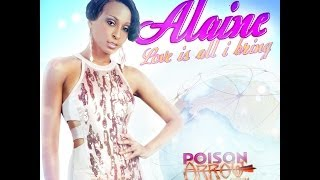 ALAINE - LOVE IS ALL I BRING - POISON ARROW RIDDIM - DYNASTY - 21ST HAPILOS DIGITAL
