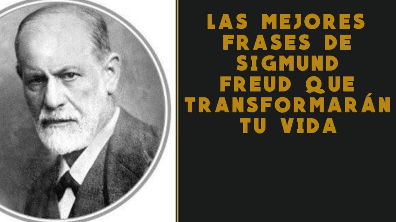 Las Mejores Frases De Sigmund Freud