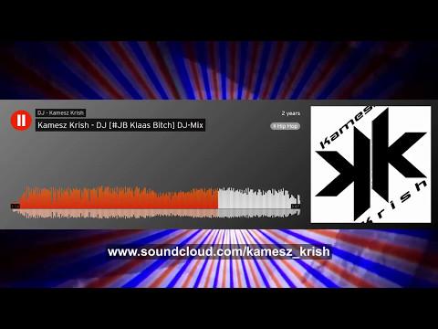 Kamesz Krish - DJ | JB - Klaas Bitch Dj Mix