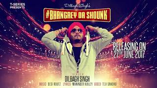 BHANGREY DA SHOUNK (Teaser) Dilbagh Singh, Desi Routz