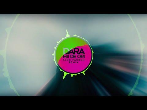 Dara - Mii de Ori | Alex Parker Remix