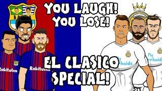 🤣EL CLASICO - YOU LAUGH, YOU LOSE!🤣 (Barcelona vs Real Madrid 2-2 2018 Parody)
