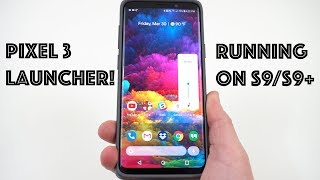 Install the Pixel 3 Launcher on Galaxy S9!