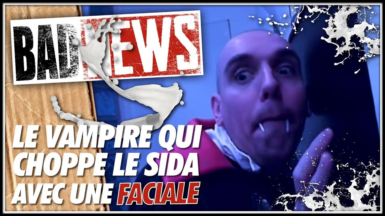 BADNEWS #138 Le vampire qui choppe le SIDA avec une faciale