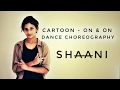 Cartoon - On & On | Dance Choreography | Shaani