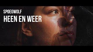 Spoegwolf - Heen en Weer (Official)