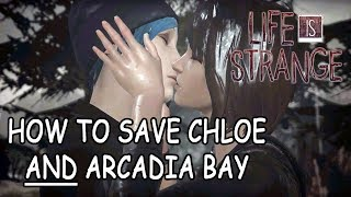 How to save Chloe and Arcadia Bay - LIFE IS STRANGE