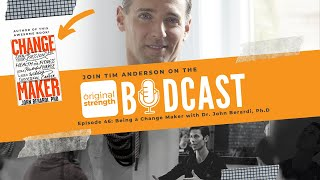 BodCast Episode 46: Being a Change Maker with Dr. John Berardi, Ph.D