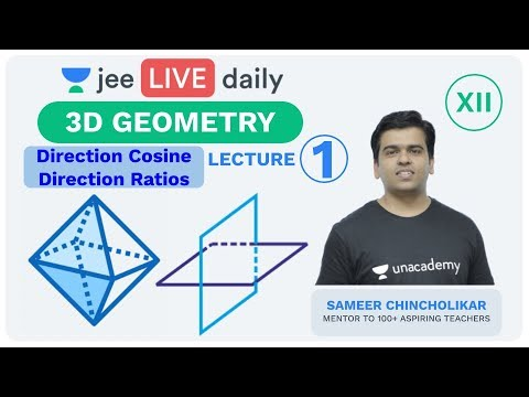 JEE Mains: 3D Geometry - Lecture 1 | Class 12 | Unacademy JEE | JEE Mathematics | Sameer Sir