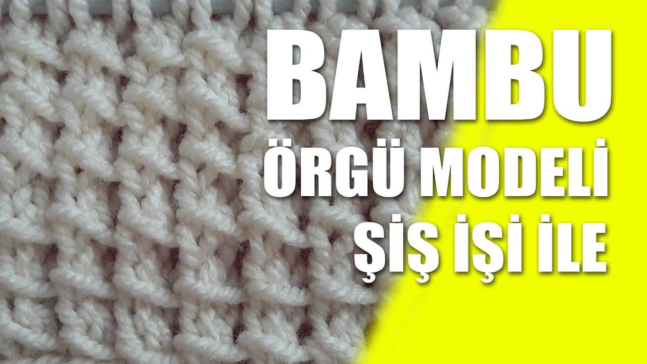 TERS BAMBU ÖRGÜ MODELİ TÜRKÇE VİDEOLU