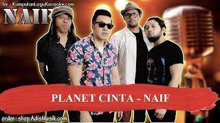PLANET CINTA - NAIF Karaoke