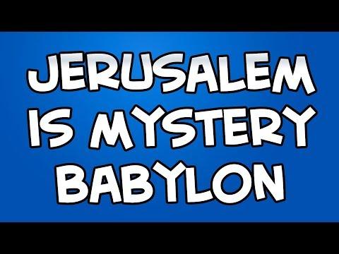 Jerusalem = Mystery Babylon