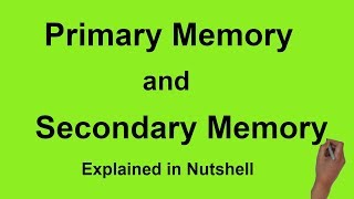 Primary Memory : Types and differences from Secondary Storage Memory
