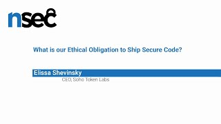 NorthSec 2019 – Elissa Shevinsky – What is our Ethical Obligation to Ship Secure Code?