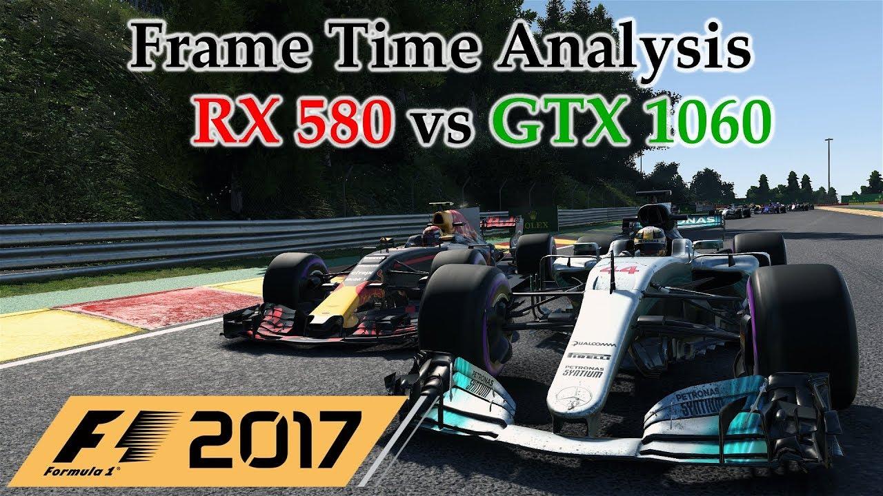 RX 580 vs GTX 1060 Frame Time Analysis - F1 2017 [BENCHMARK ...