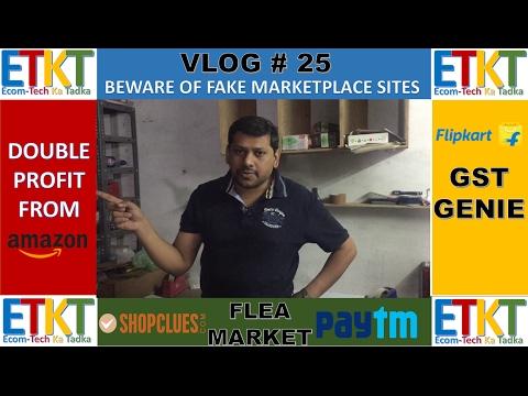 Vlog # 25 Double Profit From Amazon,Beware Of Fake Ecommerce Sites,Flipkart GST Genie,Sunday Market