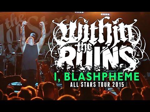"Within The Ruins - ""I, Blaspheme"" LIVE! All Stars Tour 2015"