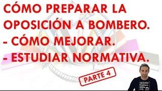 COMO PREPARAR LA OPOSICIÓN A BOMBERO -PARTE 4-