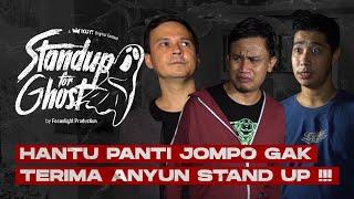 STAND UP FOR GHOST: PINGSAN & TAKUT SAMA HANTU PANTI JOMPO!!!   ANYUN KAPOK GAK MAU STAND UP!!