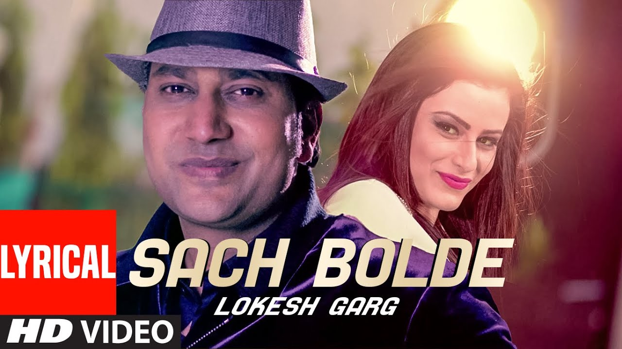 Lokesh Garg: SACH BOLDE Feat. Mehak Dhillon, Knishi Gandha | Lyrical Video | Latest Punjabi Song