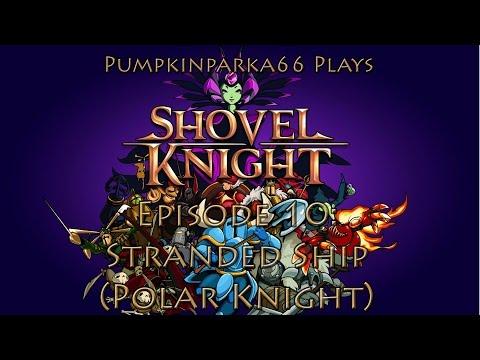Shovel Knight - Episode #10: Stranded Ship (Polar Knight)