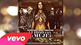 Cuidao Con Mi Mujer (Official) - Alexio La Bestia Ft Arcangel, Farruko & Genio