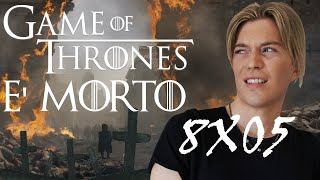 GAME OF THRONES 8X05 | THE BELLS | GOT È MORTO!
